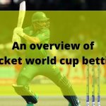 An overview of cricket world cup betting